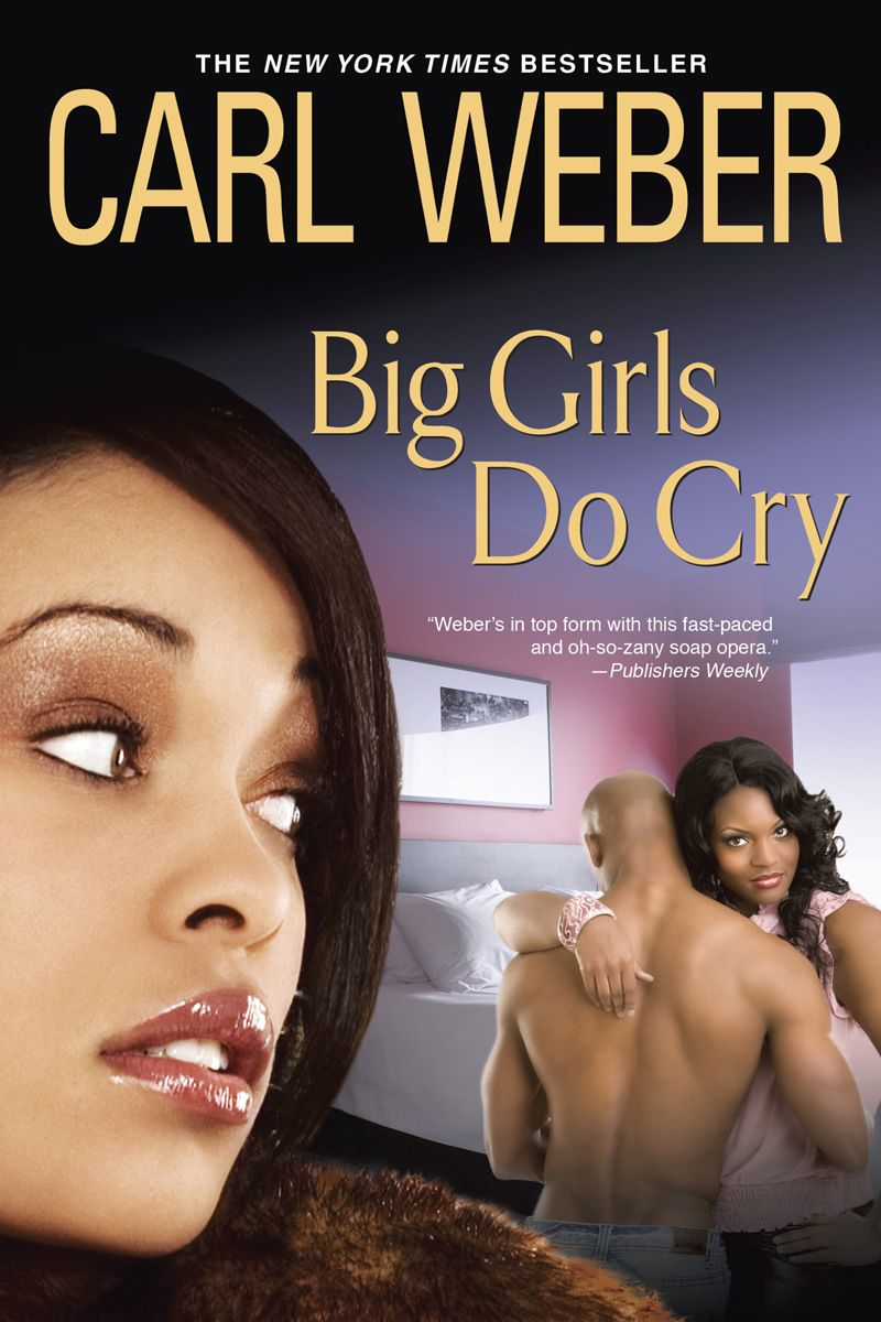 Big Girls Do Cry By: Carl Weber