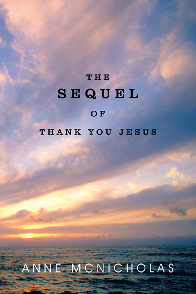 The Sequel of Thank You Jesus