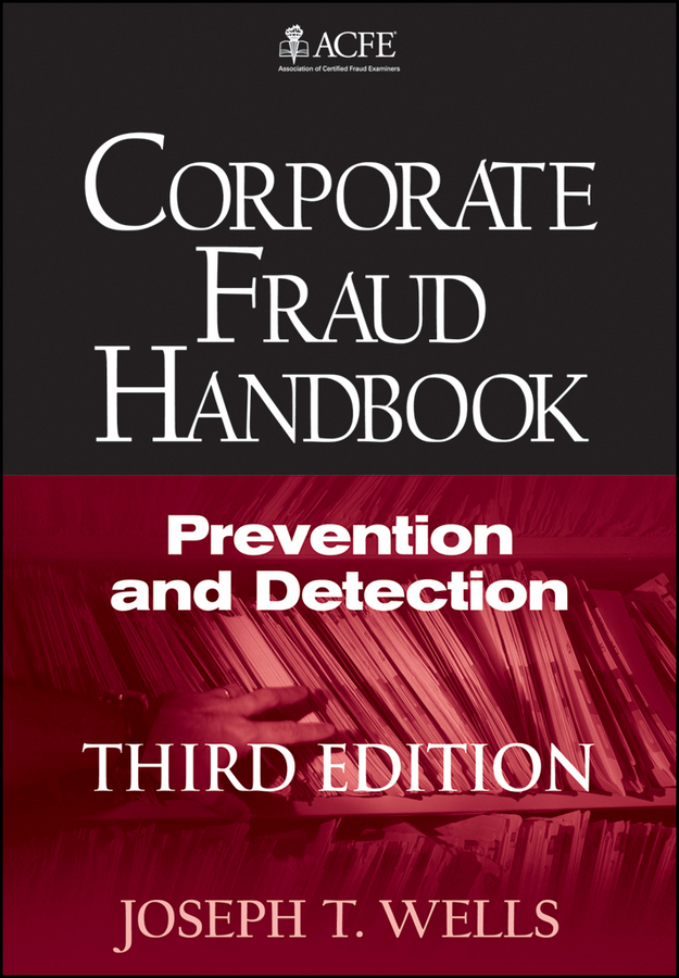 Corporate Fraud Handbook By: Joseph T. Wells