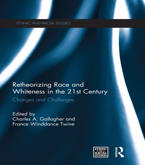 RETHEORISING RACE WHITENESS 21ST Changes and Challenges
