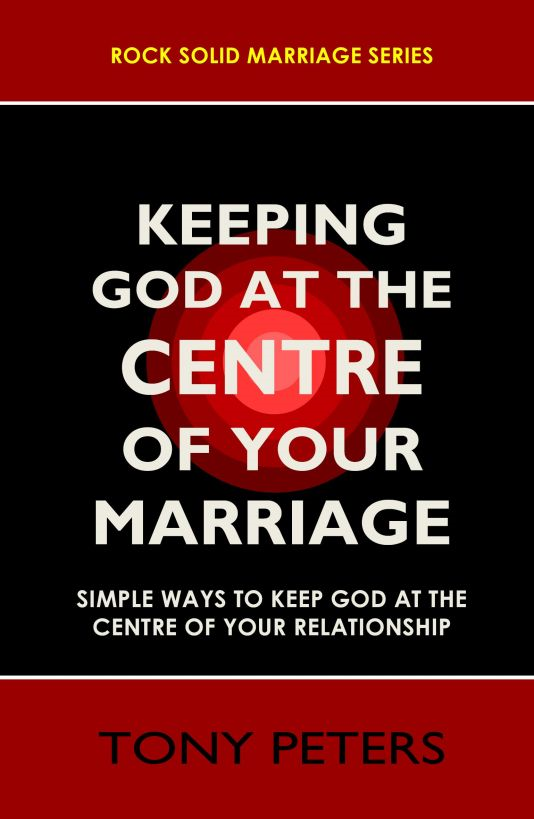 Keeping God At The Centre Of Your Marriage – Simple Ways To Keep God At The Centre Of Your Relationship