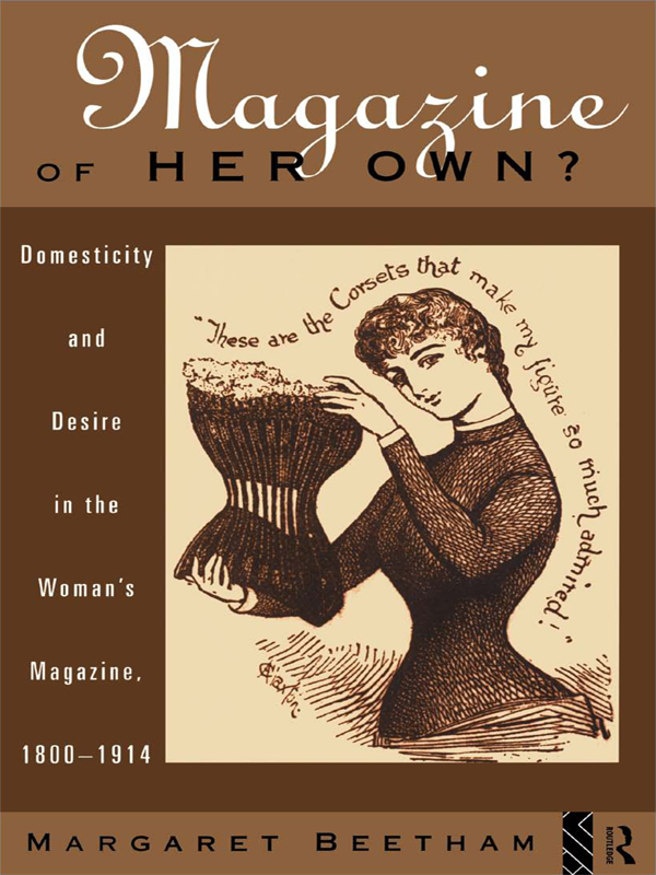 A Magazine of Her Own? Domesticity and Desire in the Woman's Magazine,  1800-1914