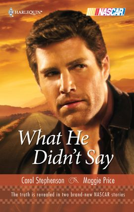 What He Didn't Say By: Carol Stephenson,Maggie Price