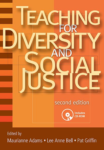 Teaching for Diversity and Social Justice By: Maurianne Adams,Lee Anne Bell,Pat Griffin