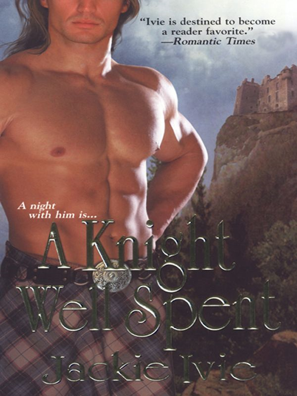 A Knight Well Spent By: Jackie Ivie