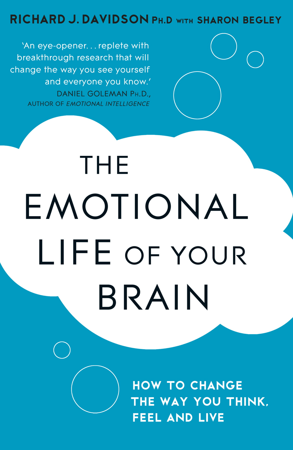 The Emotional Life of Your Brain How Its Unique Patterns Affect the Way You Think, Feel, and Live - and How You Can Change Them