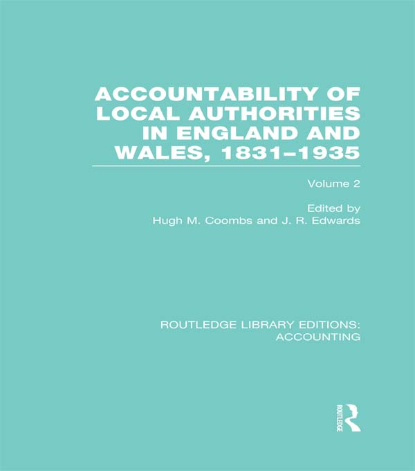 Accountability of Local Authorities in England and Wales 1834-1935 Vol 2