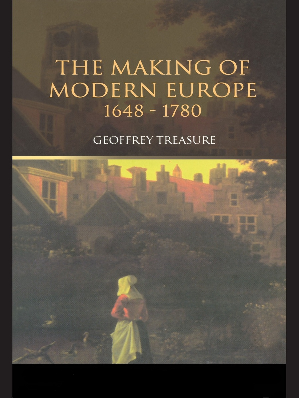 The Making of Modern Europe,  1648?1780
