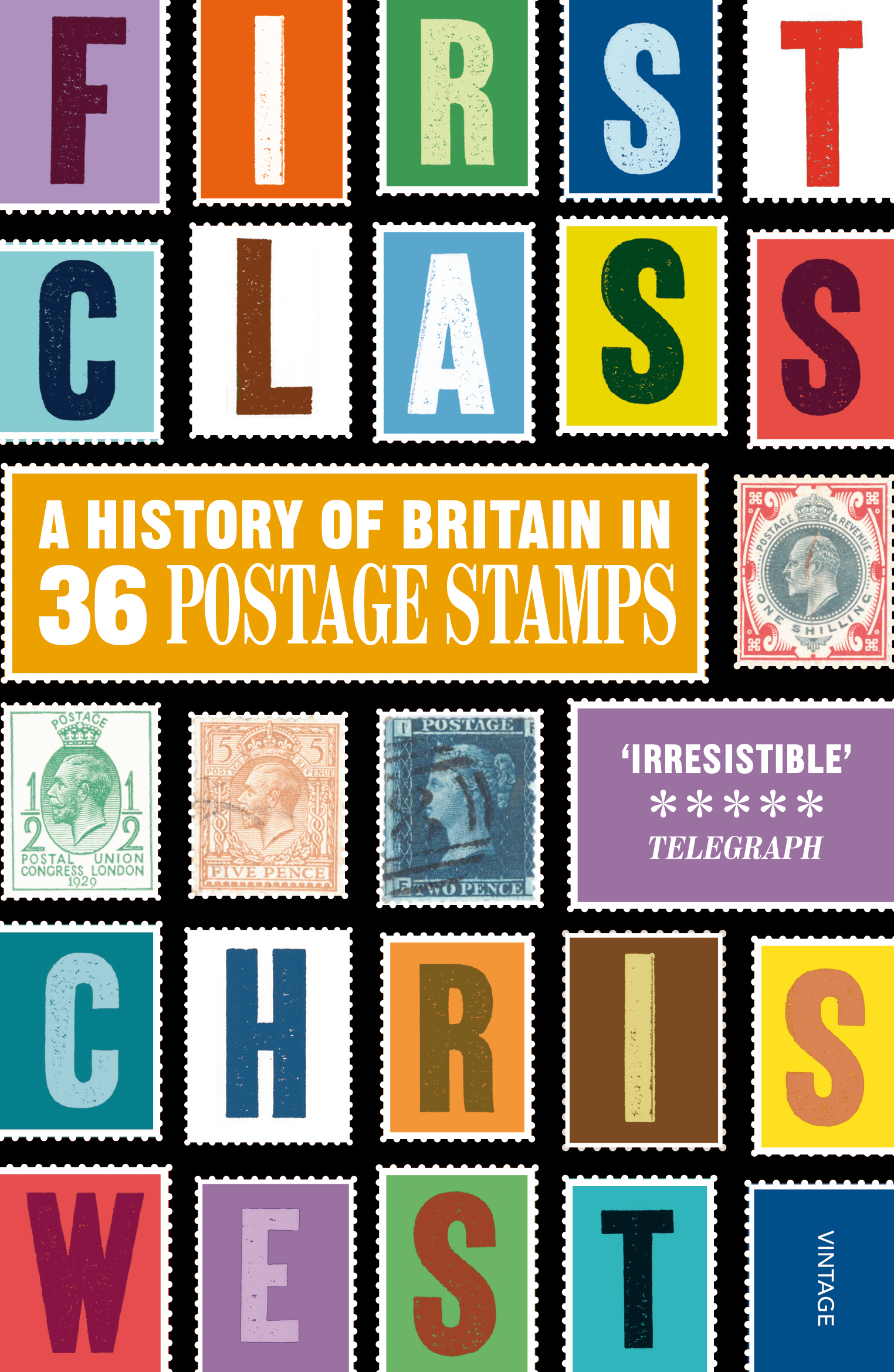 First Class A History of Britain in 36 Postage Stamps