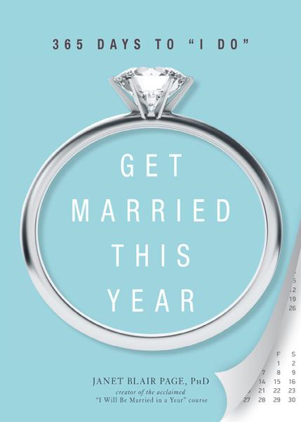 "Get Married This Year: 365 Days to ""I Do"" By: Dr. Janet Blair Page"