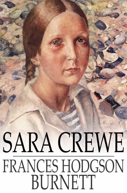 Sara Crewe Or,  What Happened at the Miss Minchin's Boarding School
