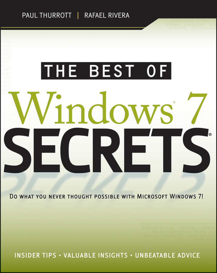 The Best of Windows 7 Secrets By: Paul Thurrott,Rafael Rivera