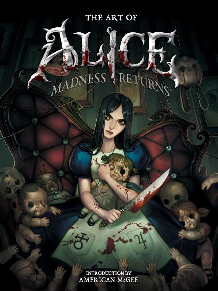 Art of Alice: Madness Returns By: American McGee