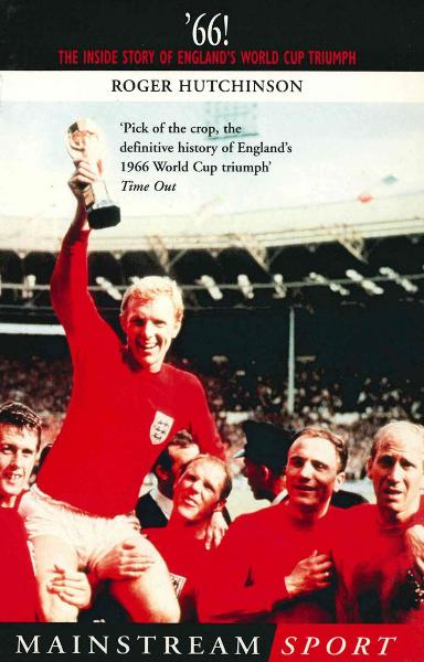 '66 The Inside Story of England's 1966 World Cup Triumph