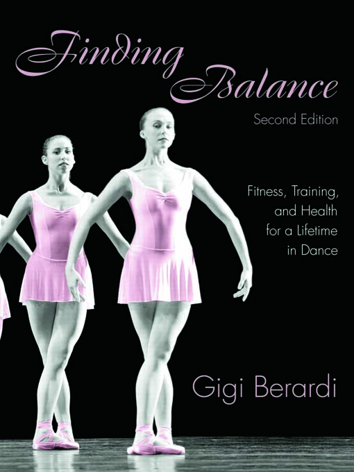 Finding Balance Fitness,  Training,  and Health for a Lifetime in Dance
