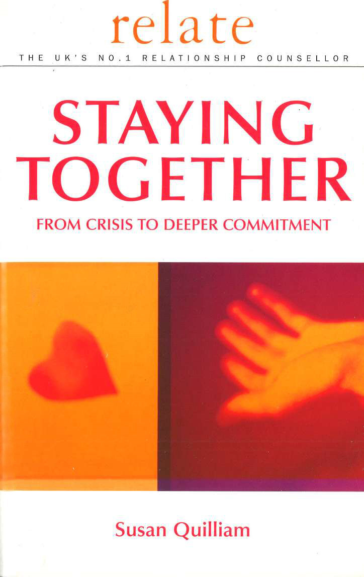 Relate Guide To Staying Together From Crisis to Deeper Commitment
