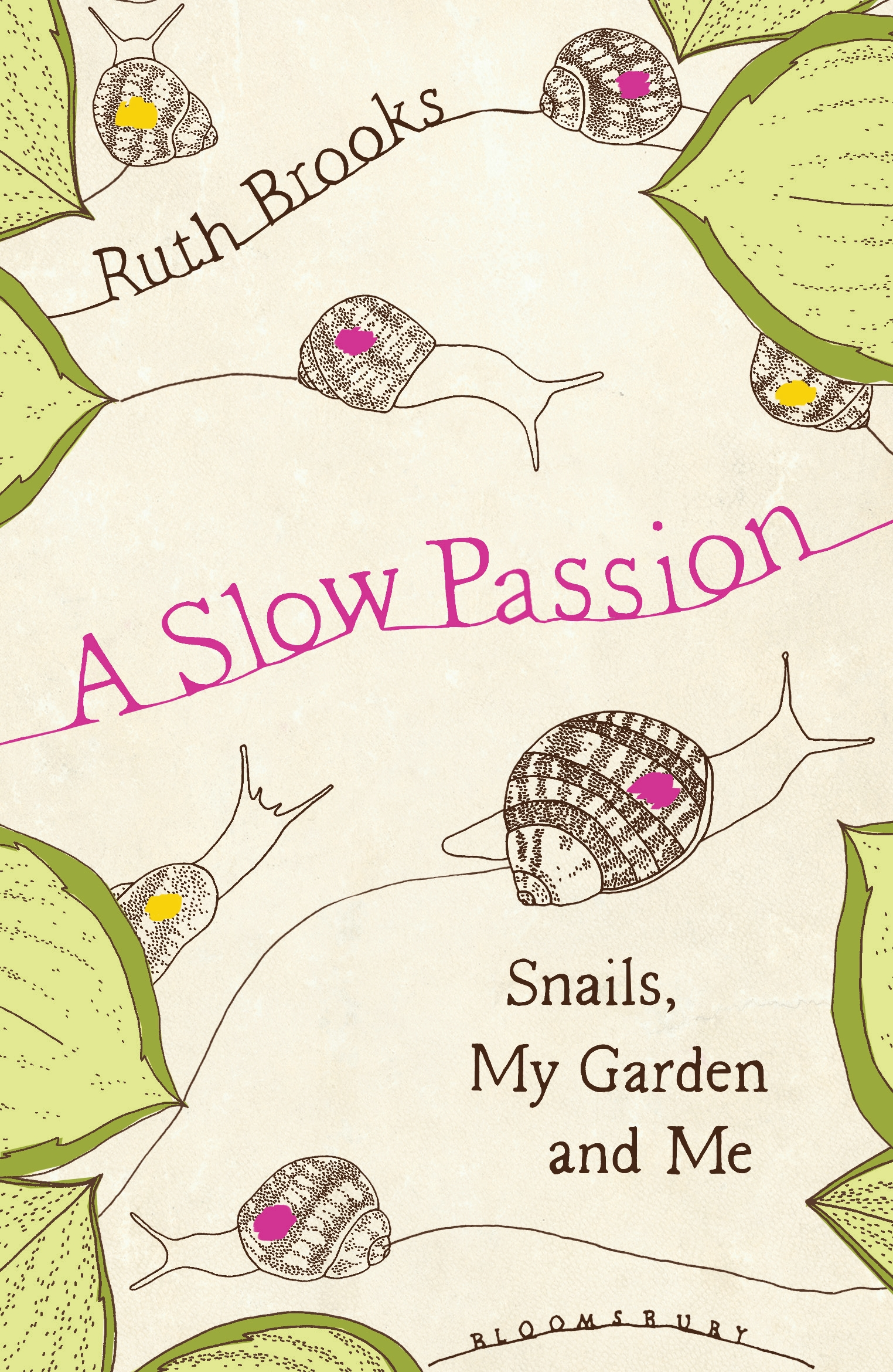 A Slow Passion Snails, My Garden and Me