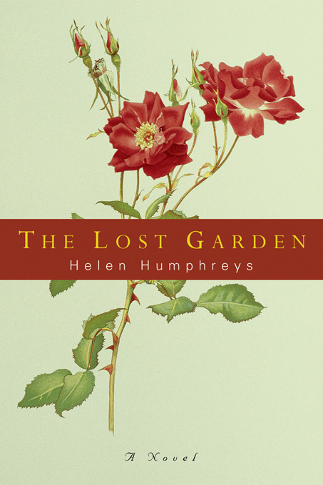 The Lost Garden: A Novel By: Helen Humphreys