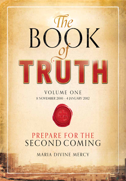 The Book of Truth By: Maria Divine Mercy