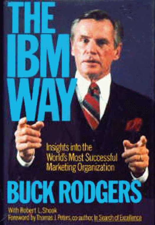 IBM Way By: Buck Rodgers