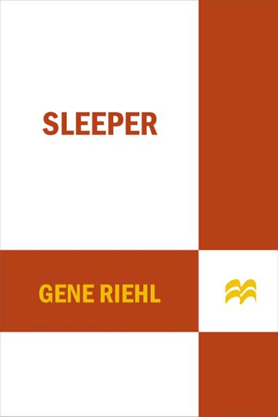 Sleeper By: Gene Riehl