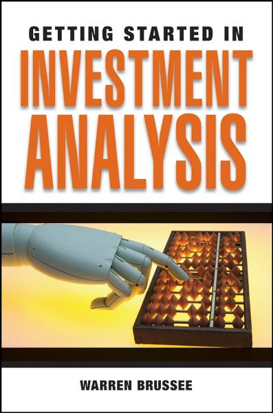 Getting Started in Investment Analysis  By: Warren Brussee