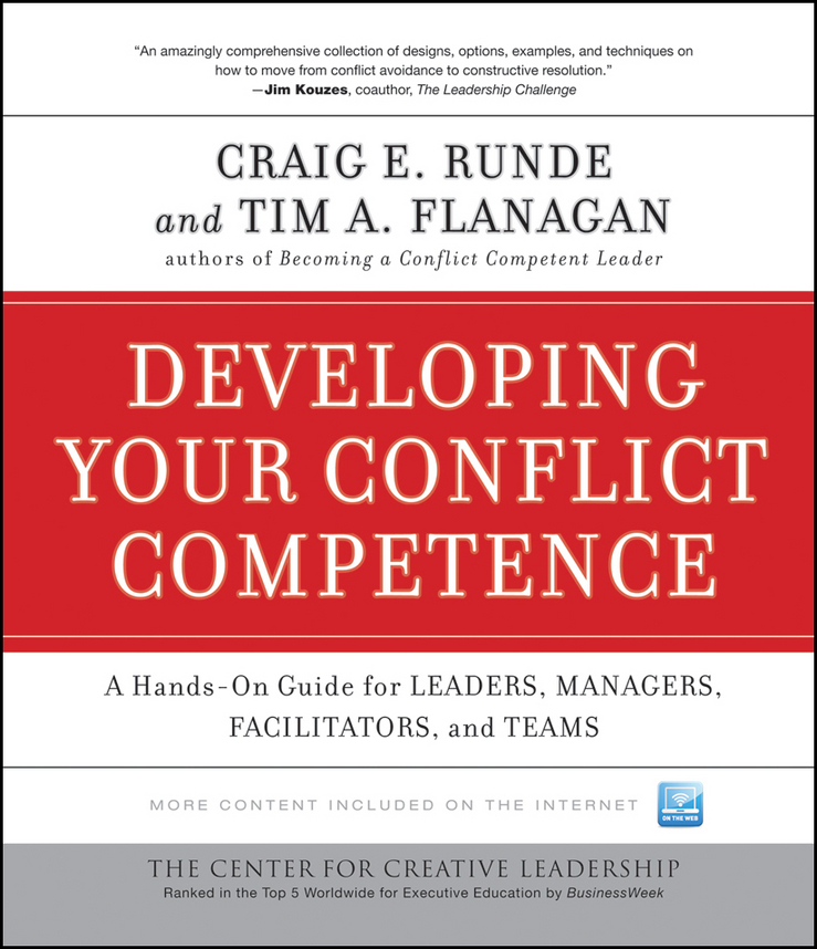 Developing Your Conflict Competence By: Craig E. Runde,Tim A. Flanagan
