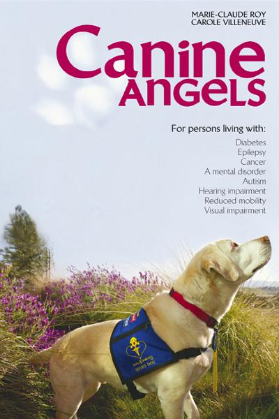 Canine Angels By: Marie-Claude Roy, Carole Villeneuve