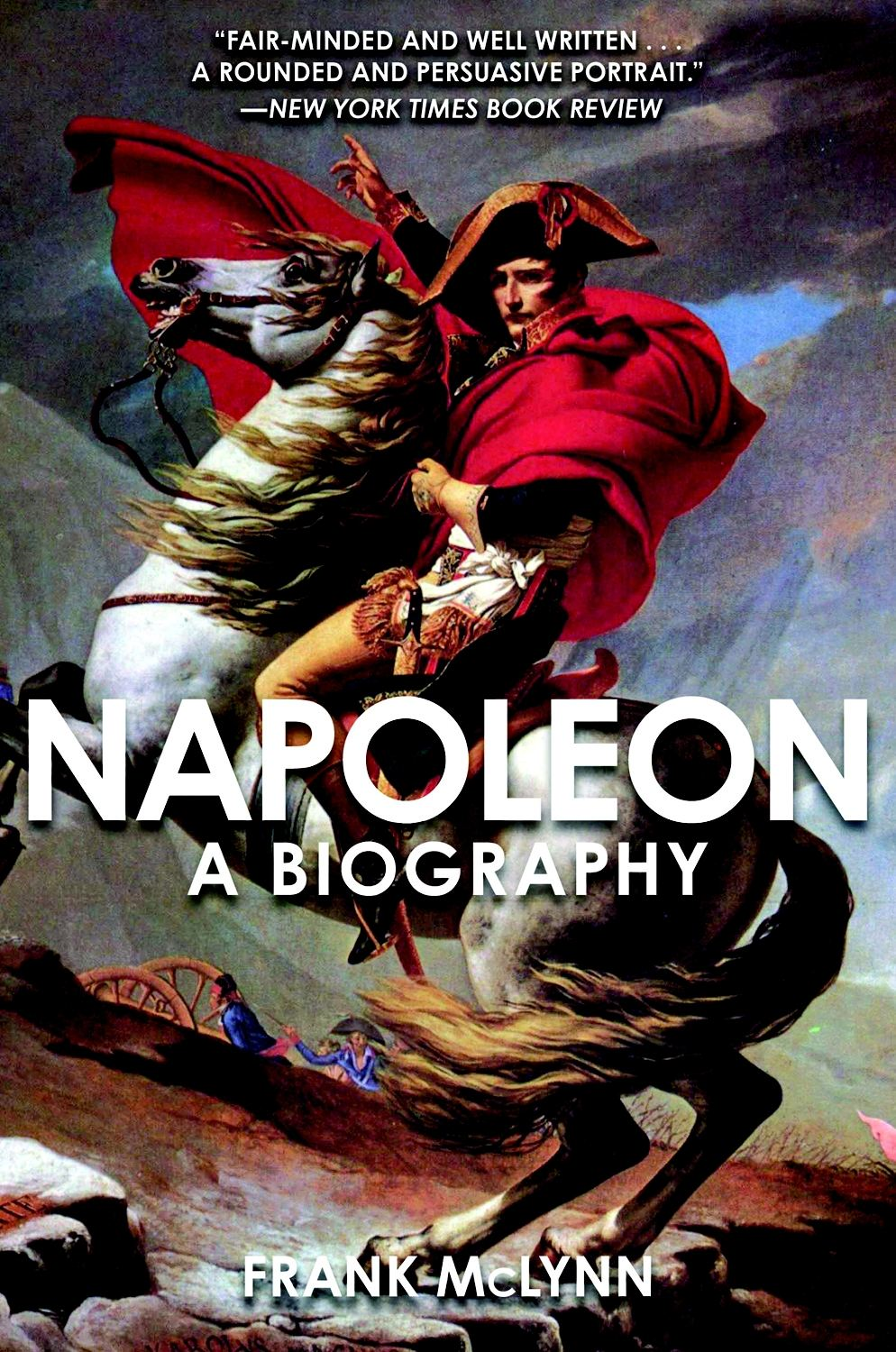 Napoleon: A Biography By: Frank McLynn