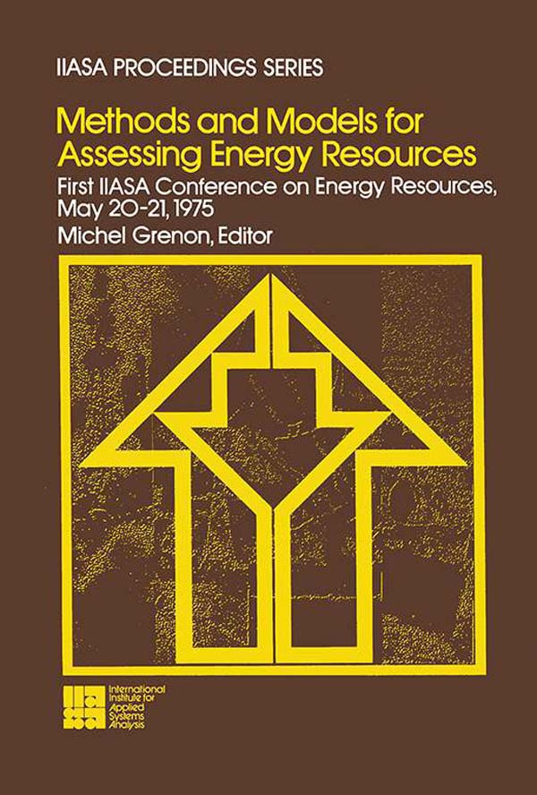 Methods and Models for Assessing Energy Resources First IIASA Conference on Energy Resources,  May 20-21,  1975