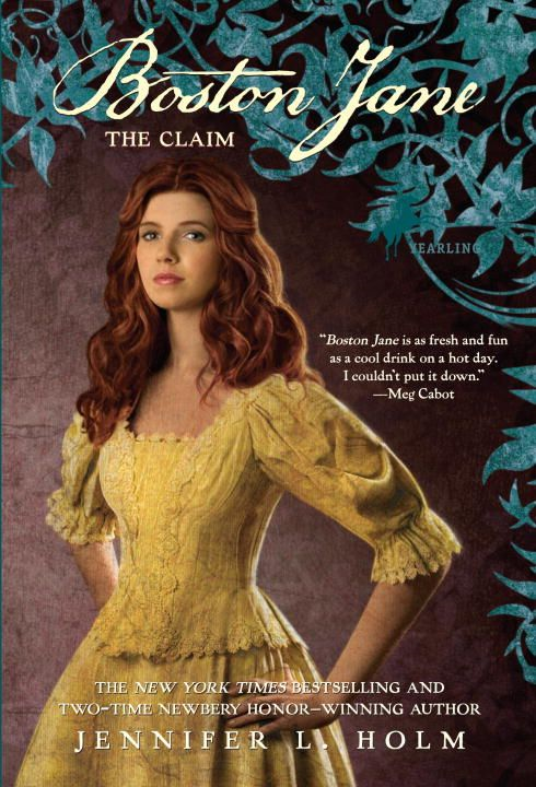 Boston Jane: The Claim By: Jennifer L. Holm