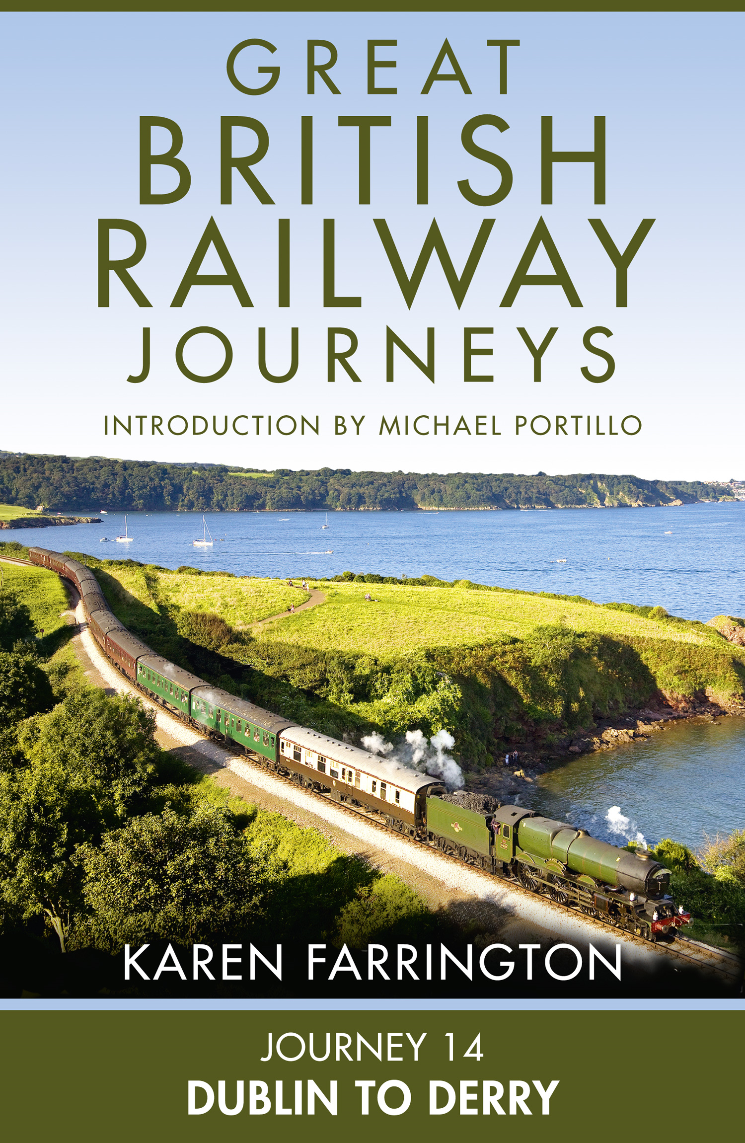 Journey 14: Dublin to Derry (Great British Railway Journeys,  Book 14)