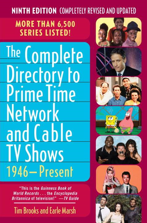 The Complete Directory to Prime Time Network and Cable TV Shows, 1946-Present By: Earle F. Marsh,Tim Brooks