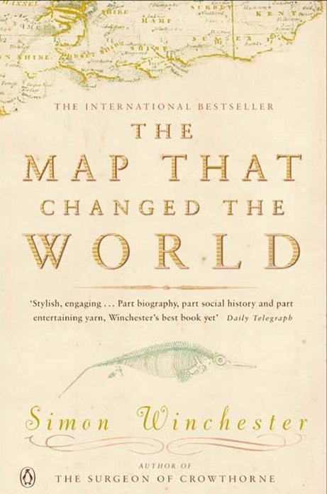 The Map That Changed the World A Tale of Rocks,  Ruin and Redemption