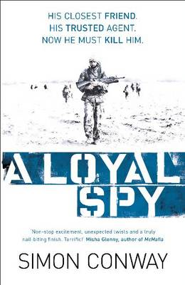 A Loyal Spy By: Simon Conway