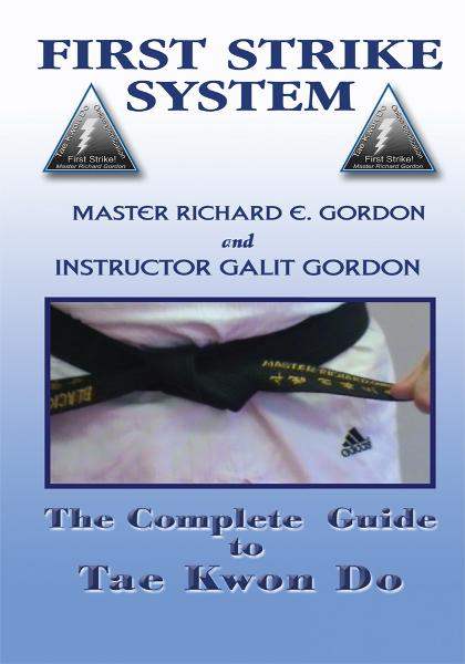 The Complete Guide to Tae Kwon Do By: Master Richard Gordon