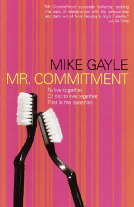 Mr. Commitment By: Mike Gayle