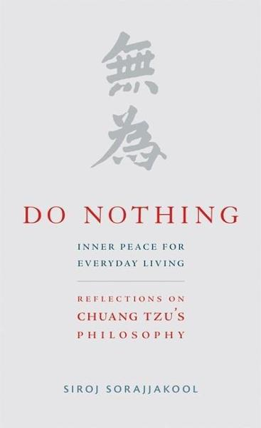 Do Nothing: Peace for Everyday Living: Reflections on Chuang Tzu's Philosophy