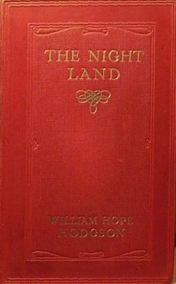 The Night Land By: William Hope Hodgson