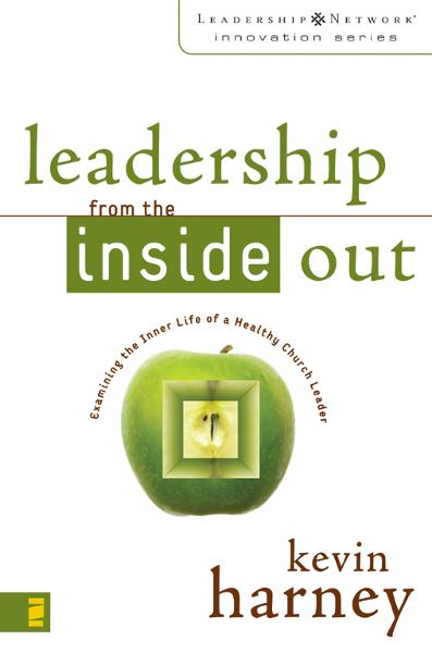 Leadership from the Inside Out By: Kevin G.   Harney