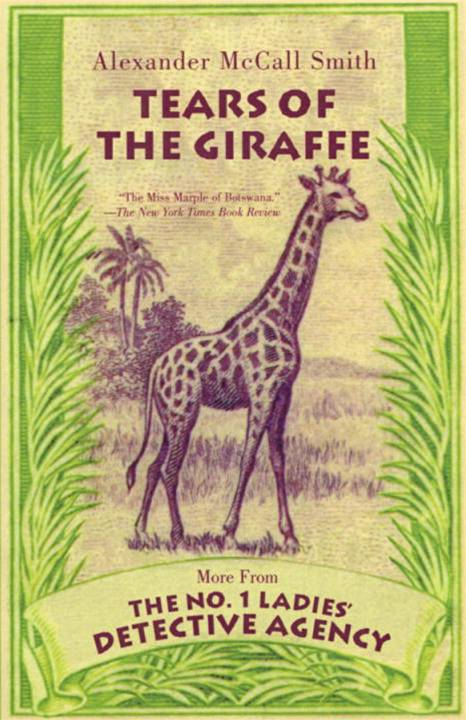 Tears of the Giraffe By: Alexander McCall Smith