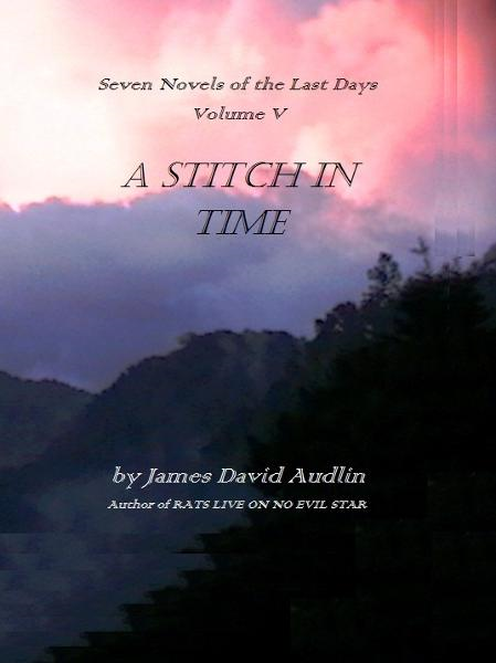The Seven Last Days: Volume V: A Stitch in Time
