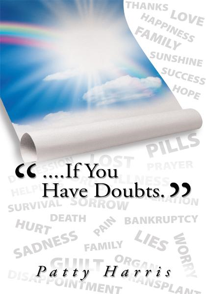 """....If You Have Doubts."" By: Patty Harris"