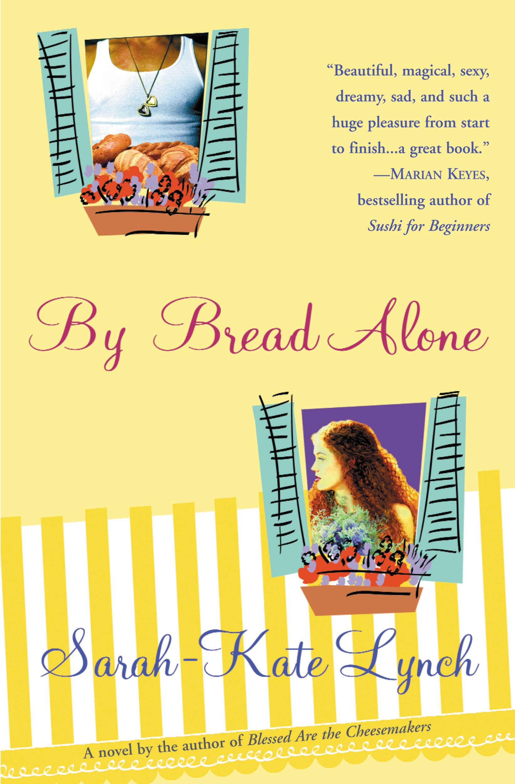 By Bread Alone By: Sarah-Kate Lynch