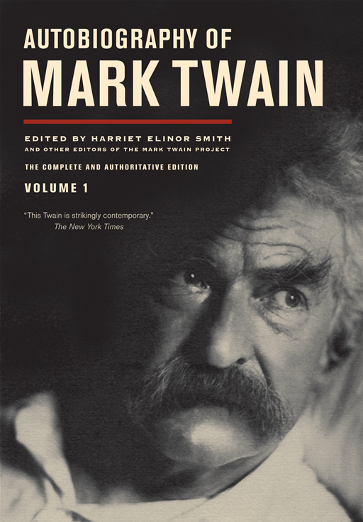 Autobiography of Mark Twain, Volume 1 By: Mark Twain
