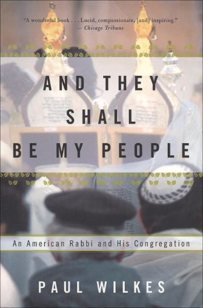And They Shall Be My People By: Paul Wilkes