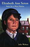 Elizabeth Ann Seton: Saint For A New Nation