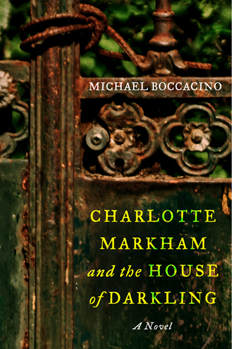 Charlotte Markham and the House of Darkling By: Michael Boccacino