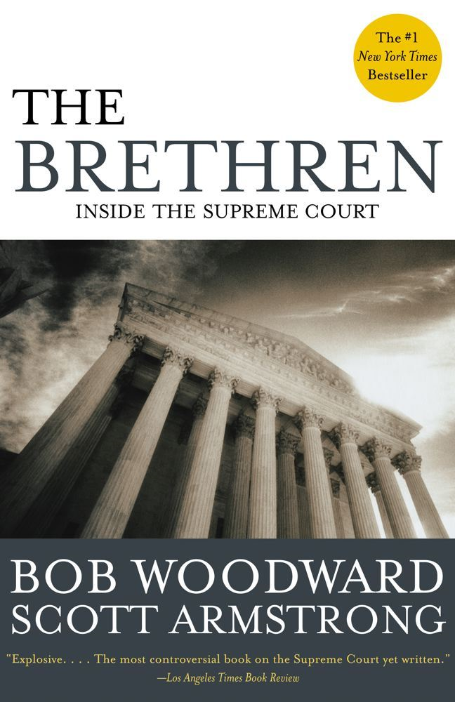 The Brethren By: Bob Woodward,Scott Armstrong