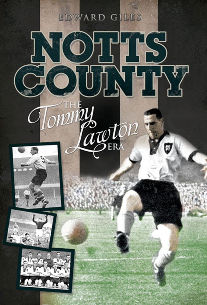 Notts County: The Tommy Lawton Era